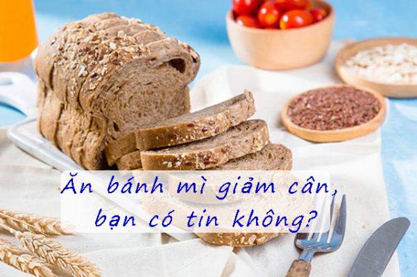 Mẹo ăn bánh mì giảm cân cho các nàng mê bánh mì muốn giảm cân