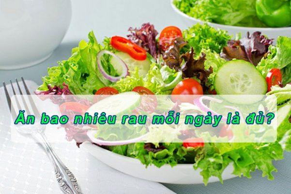 Bạn có biết ăn bao nhiêu rau mỗi ngày là đủ?