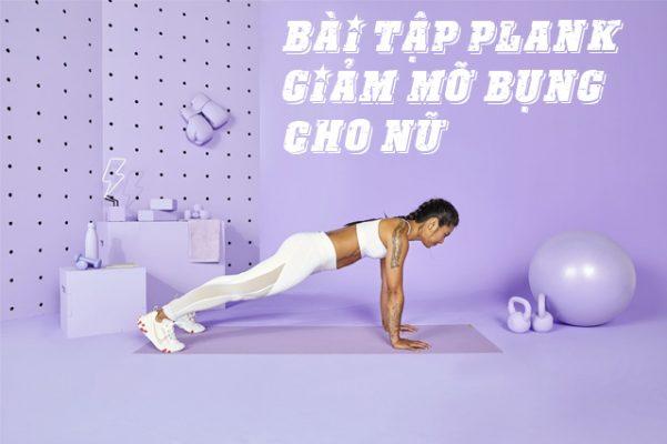 Bài tập Plank giảm mỡ bụng cho nữ hiệu quả tại nhà