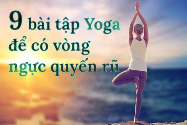 9 bài tập Yoga giúp bạn có vòng ngực quyến rũ hơn